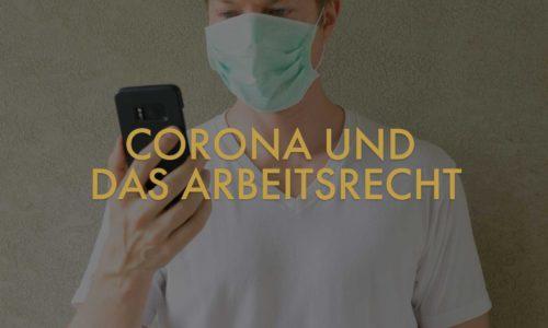 Corona und Arbeitsrecht